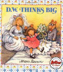 D.W. Thinks Big