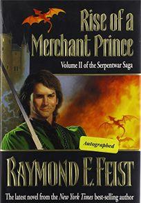 Rise of a Merchant Prince: Vol. 2 of the Serpent War Saga