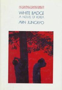 White Badge: A Novel of Korea