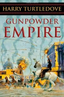 GUNPOWDER EMPIRE: Crosstime Traffic—Book One