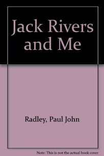 Jack Rivers and Me