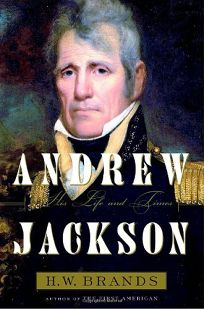 Andrew Jackson: A Life and Times