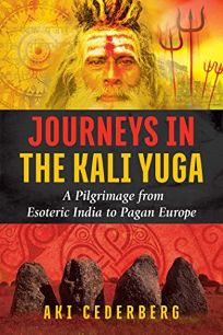 Nonfiction Book Review: Journeys in the Kali Yuga: A Pilgrimage from
