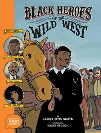 Black Heroes of the Wild West: Featuring Stagecoach Mary