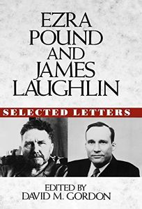 Ezra Pound and James Laughlin Selected Letters: Selected Letters