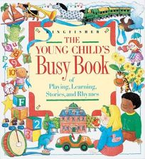 The Young Childs Busy Book of Playing