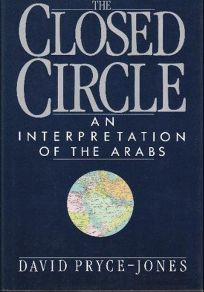 The Closed Circle: An Interpretation of the Arabs