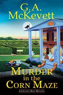 Murder in the Corn Maze: A Granny Reid Mystery