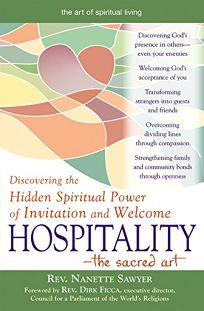 Hospitality—The Sacred Art: Discovering the Hidden Spiritual Power of Invitation and Welcome