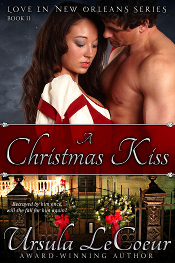 A Christmas Kiss (Love in New Orleans Book 2) by Ursula LeCoeur | BookLife