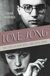 Love Song: The Loves of Kurt Weill and Lotte Lenya