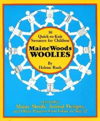 Maine Woods Woolies: 30 Quick-To-Knit Sweaters for Children