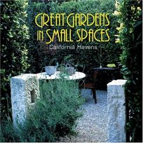 Great Gardens in Small Spaces: California Havens