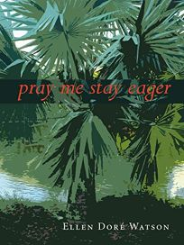 Pray Me Stay Eager: Poems