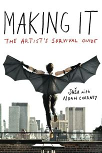 Making It: The Artist's Survival Guide