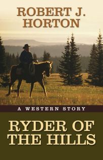 Ryder of the Hills: A Western Story