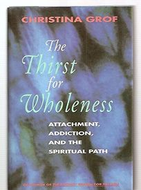 The Thirst for Wholeness: Attachment
