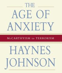 Age of Anxiety: McCarthyism to Terrorism