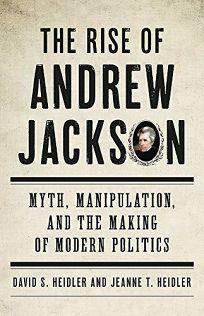The Rise of Andrew Jackson: Myth
