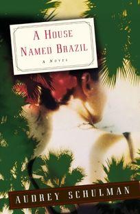 A House Named Brazil
