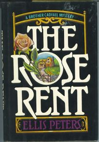 The Rose Rent: The Thirteenth Chronicle of Brother Cadfael