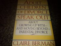 Adult Children of Divorce Speak Out about Growing Up With--And Moving Beyond--Parental Divorce: About Growing Up With-And Moving Beyond Parental Divor
