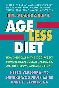 Dr. Vlassara's AGE-Less Diet: How Chemicals in the Foods We Eat Promote Disease