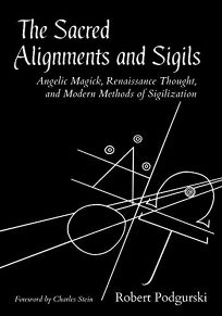 The Sacred Alignments and Sigils: Angelic Magick