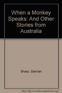 When a Monkey Speaks: And Other Stories from Australia