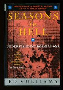 Seasons in Hell: Understanding Bosnias War