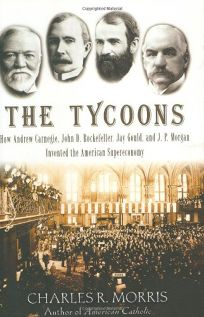 The Tycoons: How Andrew Carnegie