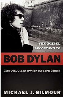 The Gospel According to Bob Dylan: The Old