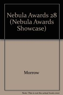 Nebula Awards 28: Sfwas Choice for the Best Science Fiction and Fantasy of the Year