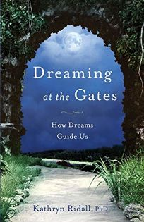 Dreaming at the Gates: How Dreams Guide Us