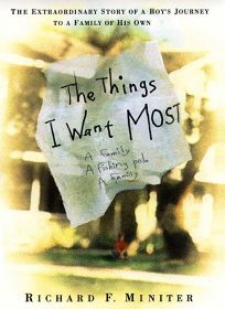 Things I Want Most: The Extraordinary Story of a Boys Journey to a Family of His Own