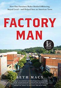 Factory Man: How One Furniture Maker Battled Offshoring