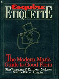 Esquire Etiquette: The Modern Mans Guide to Good Form