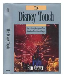 The Disney Touch: How a Daring Management Team Revived an Entertainment Empire