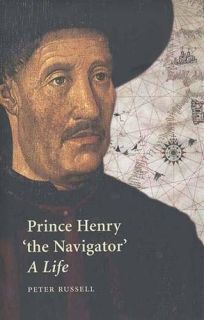 Prince Henry The Navigator: A Life
