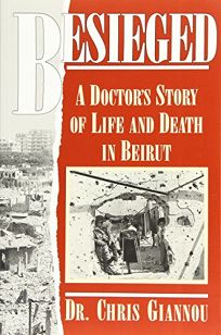 Besieged: A Doctors Story of Life and Death in Beirut