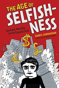 The Age of Selfishness: Ayn Rand