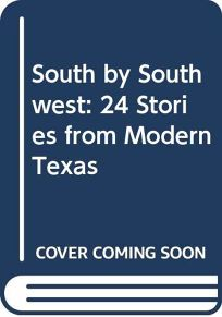 South by Southwest: 24 Stories from Modern Texas