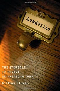 LEADVILLE: The Struggle to Save an American Town