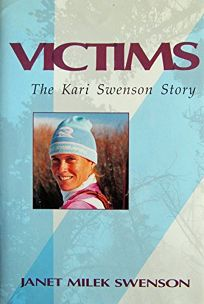 Victims: The Kari Swenson Story