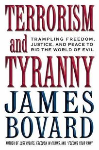 TERRORISM AND TYRANNY: Trampling Freedom