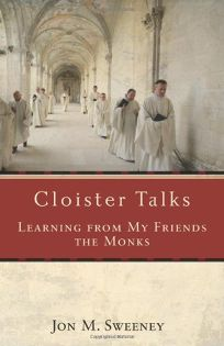 Cloister Talks: Learning from My Friends the Monks
