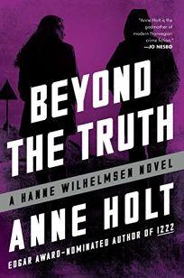 Beyond the Truth: A Hanne Wilhelmsen Novel