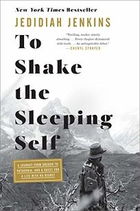 To Shake the Sleeping Self: A Journey from Oregon to Patagonia