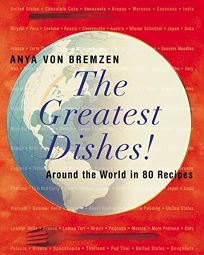 THE GREATEST DISHES! Around the World in 80 Recipes