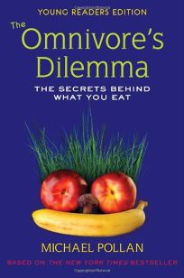 The Omnivores Dilemma: The Secrets Behind What You Eat